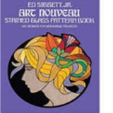 Art Nouveau Stained Glass Pattern Book - 104 Designs For Workable Projects