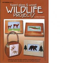 Fused Glass and Wood Wildlife Projects
